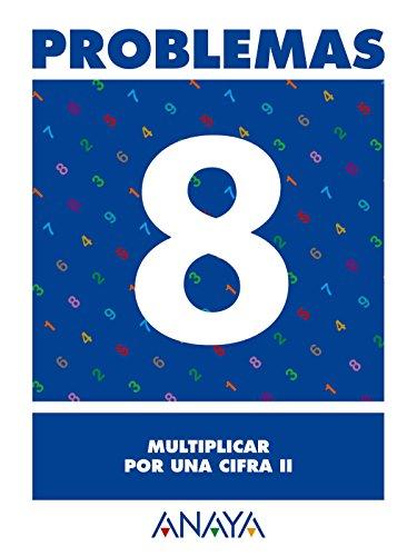 9788466715423: Problemas 8. Multiplicar por una cifra II - 9788466715423