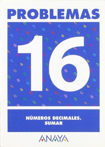 9788466715508: Problemas 16. Números decimales. Sumar - 9788466715508