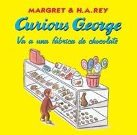 9788466716710: Curious George va a una fabrica de chocolate / Curious George Goes to a Chocolate Factory (Spanish Edition)