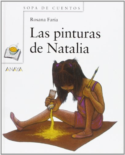 9788466716826: Las Pinturas De Natalia / Natalia's Paintings (Sopa De Cuentos / Soup of Stories) (Spanish Edition)