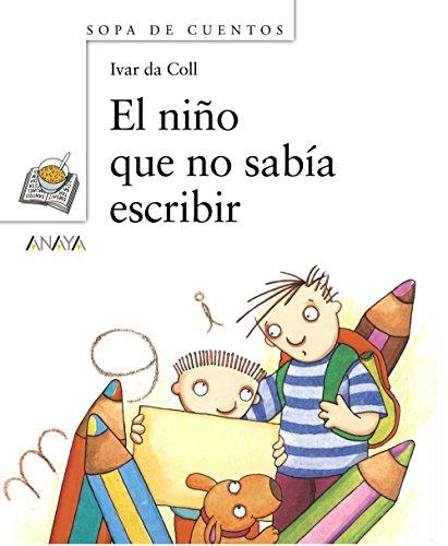 9788466717144: El nino que no sabia escribir (Sopas De Cuentos / Soup Stories) (Spanish Edition)