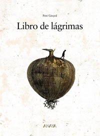 9788466717243: Libro de lágrimas (Cuentos, Mitos Y Libros-Regalo - Los Álbumes De Sopa De Libros)