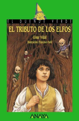 9788466717472: El tributo de los elfos / Elf Tribute (Cuentos, Mitos Y Libros-Regalo) (Spanish Edition)