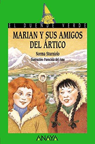 9788466724777: Marian y sus amigos del Artico / Marian and her Friends in the Arctic (Cuentos, Mitos Y Libros-Regalo) (Spanish Edition)