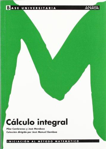 9788466726153: Cálculo integral. (Base Universitaria)