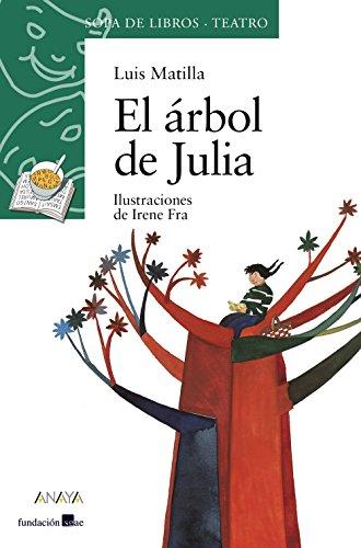 El arbol de Julia: MATILLA, LUIS; FRA, IRENE (ILUSTR.)