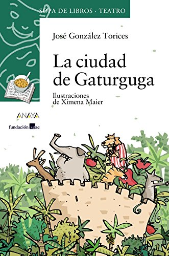 9788466726467: La ciudad de Gaturguga (Literatura Infantil (6-11 Años) - Sopa De Libros (Teatro))