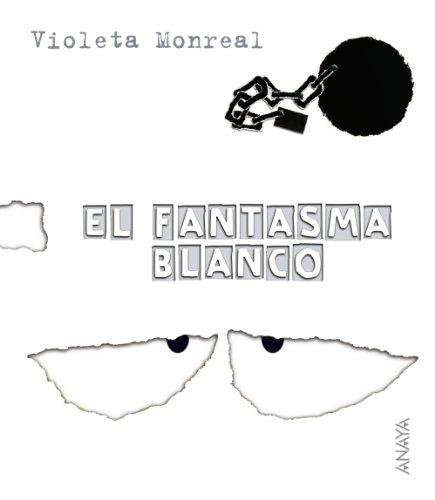 9788466726764: El Fantasma Blanco / The White Ghost (Papeles Rotos Series) (Spanish Edition)