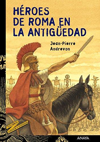 Heroes de Roma en la Antiguedad/ Heros: Jean-Pierre Andrevon