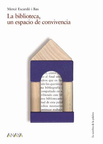 LA BIBLIOTECA, UN ESPACIO DE CONVIVENCIA (con CD-ROM).: ESCARDO I BAS, Mercè