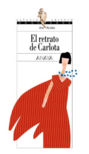 9788466727273: El retrato de Carlota (Literatura Juvenil (A Partir De 12 Años) - Espacio Abierto)