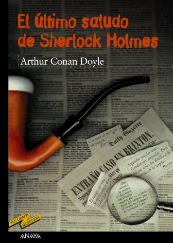 9788466736695: El ultimo saludo de Sherlock Holmes / His Last Bow, 1917 (Tus Libros Seleccion / Your Books Selection) (Spanish Edition)