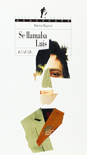 9788466736718: Se llamaba Luis (Literatura Juvenil (A Partir De 12 Años) - Espacio Abierto)