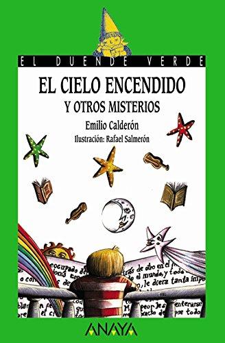 9788466736848: El cielo encendido y otros misterios: 137 (Literatura Infantil (6-11 Años) - El Duende Verde)