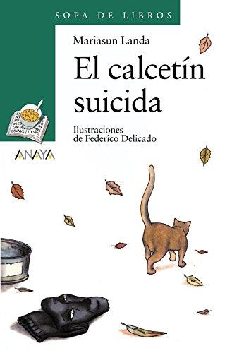 9788466736893: El calcetín suicida (Literatura Infantil (6-11 Años) - Sopa De Libros)