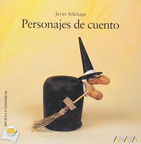 9788466740043: Personajes de cuento (Primeros Lectores - Recicla Y Construye)