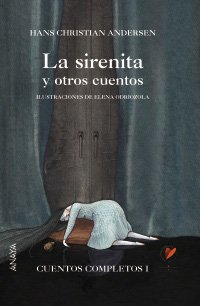 9788466740098: La sirenita y otros cuentos/ The Little Mermaid and other Stories: Cuentos completos/ Complete Stories (Spanish Edition)
