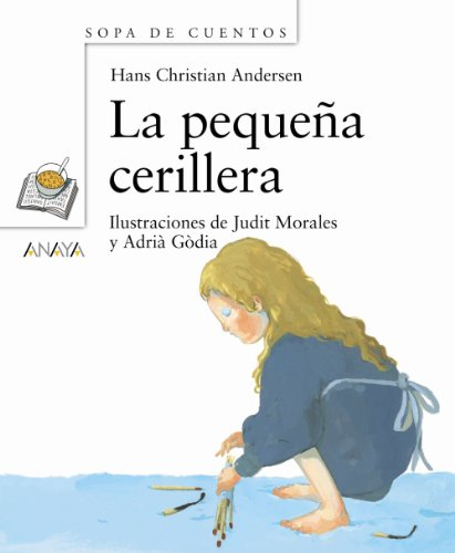 LA PEQUEÑA CERILLERA: ANDERSEN, HANS CHRISTIAN