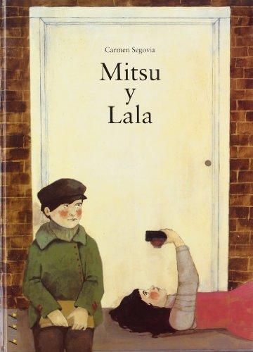 9788466744713: Mitsu y Lala (Libros Infantiles - Los Álbumes De Sopa De Libros)