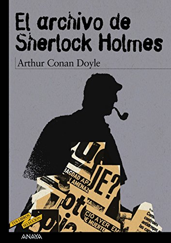 9788466745277: El archivo de Sherlock Holmes/ The Case-Book of Sherlock Holmes (Tus Libros Seleccion/ Your Book Selection) (Spanish Edition)