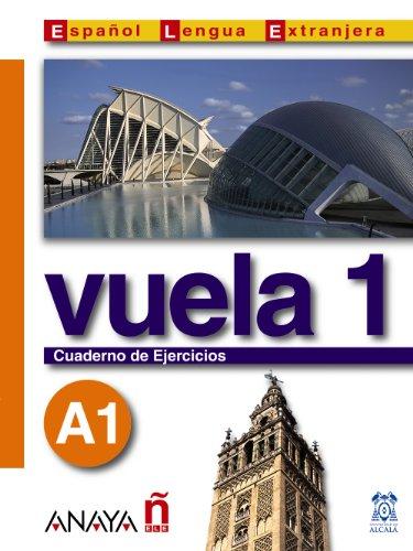 Vuela 1. A1. Cuaderno de Ejercicios. - Alvarez Martínez, Ma. Angeles/Ana Blanco Canales/Ma. Jesús Torrens Alvarez/Clara Alarcón Pérez