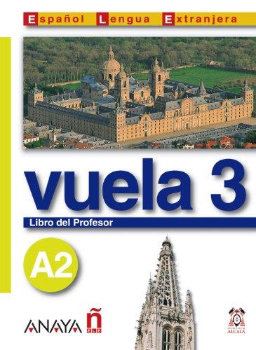 Vuela 3 Libro del Profesor A2 (Espanol Lengua Extranjera / Spanish As Foreign Language)
