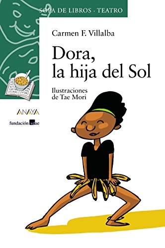 9788466747141: Dora, la hija del sol / Dora, the Daughter of the Sun (Sopa De Libros, Teatro / Soup of Books, Drama) (Spanish Edition)