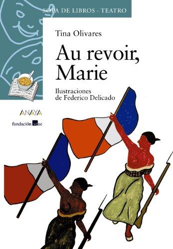 Au Revoir, Marie/ Good Bye, Marie (Sopa de libros:Teatro/ Soup of Books:Theater) - Olivares, Tina