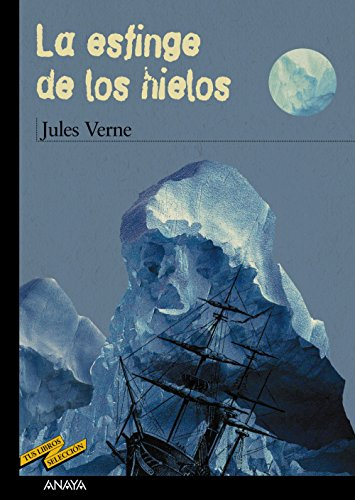 9788466747257: La esfinge de los hielos / the Antarctic Mystery (Tus libros seleccion/ Your Books Selection) (Spanish Edition)