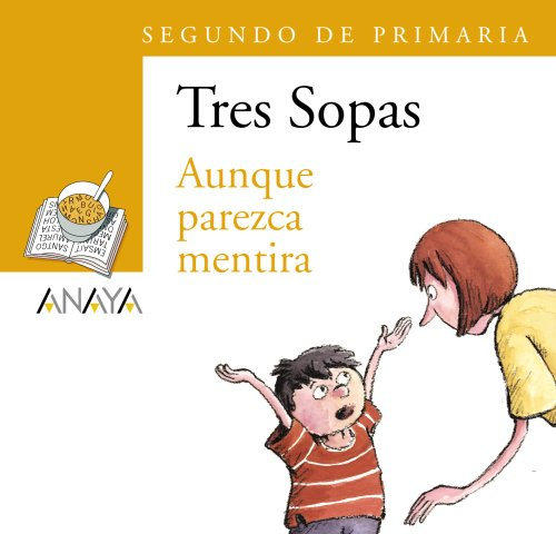9788466747806: 51: Aunque parezca mentira / Stange As it May Seem (Tres sopas / Three Soups) (Spanish Edition)
