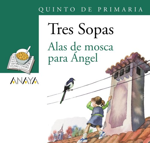 Alas de mosca para angel / Angel Wings to Fly: 5 De Primaria / Elementary Fifth Level (...