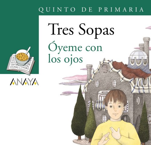 9788466747905: Oyeme con los ojos / Hear Me with your Eyes (Tres Sopas / Three Soups) (Spanish Edition)