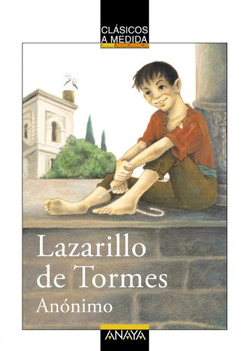 Lazarillo de Tormes (Clasicos a Medida.) (Spanish: Anonimo, Isabel Arechabala