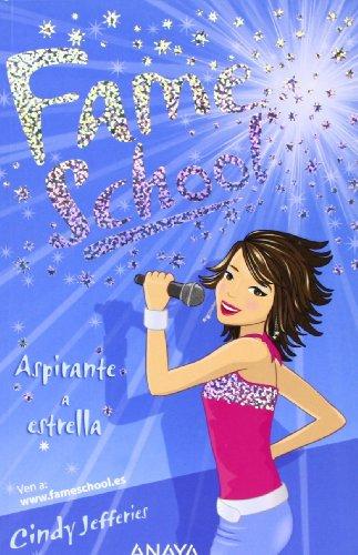 9788466751827: Aspirante a estrella (Libros Para Jóvenes - Libros De Consumo - Fame School)
