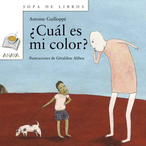Cual es mi color?/ What is My Color? (Sopa De Libros/ Soup of Books) (Spanish Edition) (8466751947) by Antoine Guilloppe
