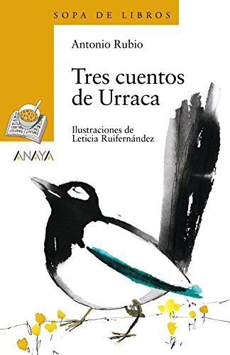 9788466751957: Tres cuentos de Urraca/ Three Magpie's Stories (Sopa De Libros/ Soup of Books) (Spanish Edition)