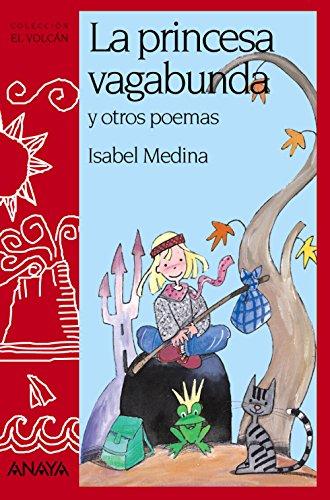 LA PRINCESA VAGABUNDA Y OTROS POEMAS: Isabel Medina; Andrés Guerrero