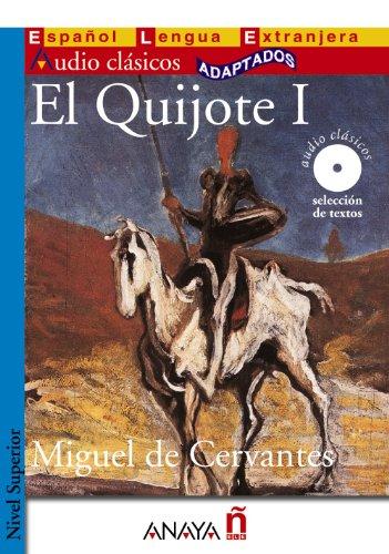 El Quijote I (Audioclasicos) (Spanish Edition): Miguel De Cervantes