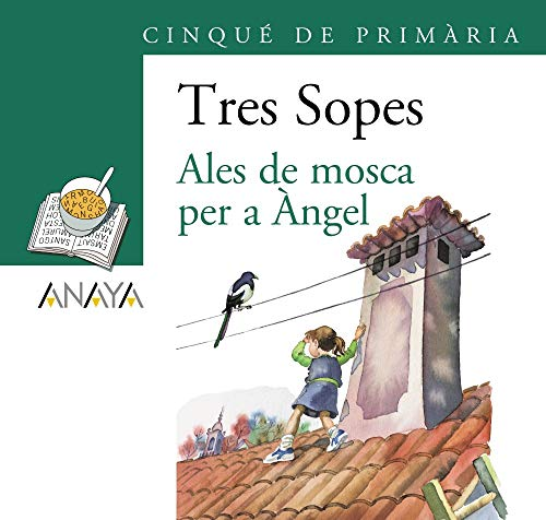 9788466754378: Ales De Mosca Per a Angel / Angel Wings to Fly: 5 De Primaria / Elementary Fifth Level (Blister/ Tres Sopas) (Catalan Edition)