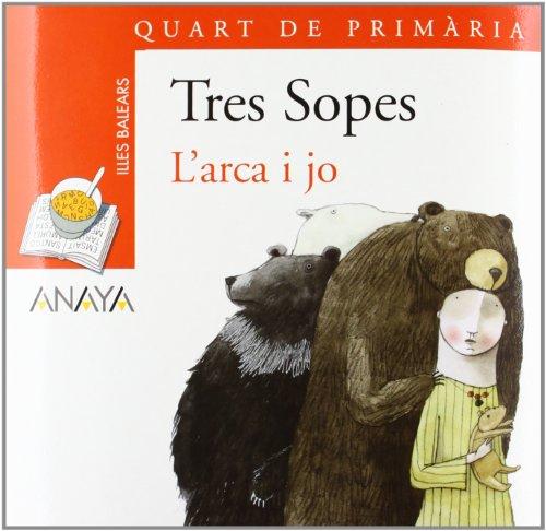 9788466754804: L'arca I Jo / the Ark and I: 4 De Primaria / Fourth Level Elementary School (Blister/ Tres Sopas) (Catalan Edition)