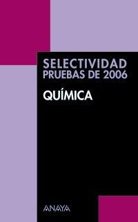 9788466762250: Quimica. pruebas selectividad 2006