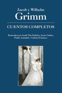 9788466762335: Cuentos Completos De Grimm / Complete Grimm Stories (Spanish Edition)