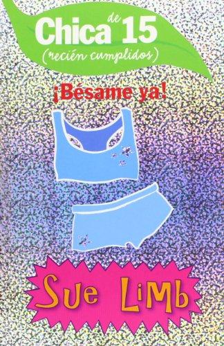 9788466762465: Chica de 15, besame ya!/ Girl, 15, Flirting for England (Spanish Edition)