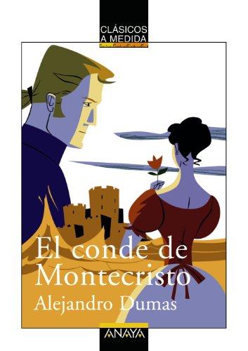 EL CONDE DE MONTECRISTO.: Alejandro Dumas; M.ª