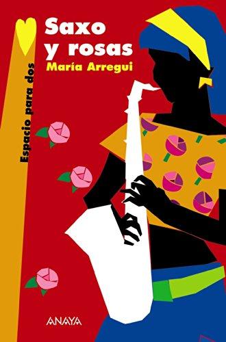 Saxo y rosas/ Sax and Roses (Espacio: Maria Arregui