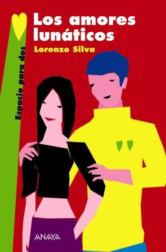 9788466762663: Los Amores Lunaticos/ Lunatic Loves (Espacio Para Dos/ Space for Two) (Spanish Edition)