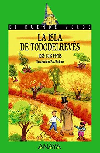 La isla de todo del reves /: Ferris, Jose Luis