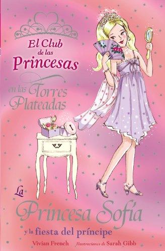 La princesa Sofia y la fiesta del principe/ Princess Sophia and the Prince's Party (El Club De ...