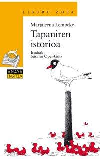 9788466763110: Tapaniren istorioa (Libros Infantiles - Liburu Zopa (Edición En Euskera))