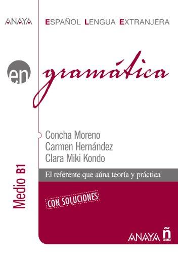 GRAMÁTICA: NIVEL MEDIO B1: Concha Moreno García; Carmen Hernández Alcaide; Clara Miki Kondo ...